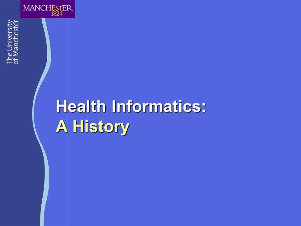 Health Informatics: A History