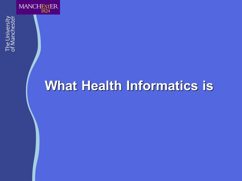 What Health Informatics is