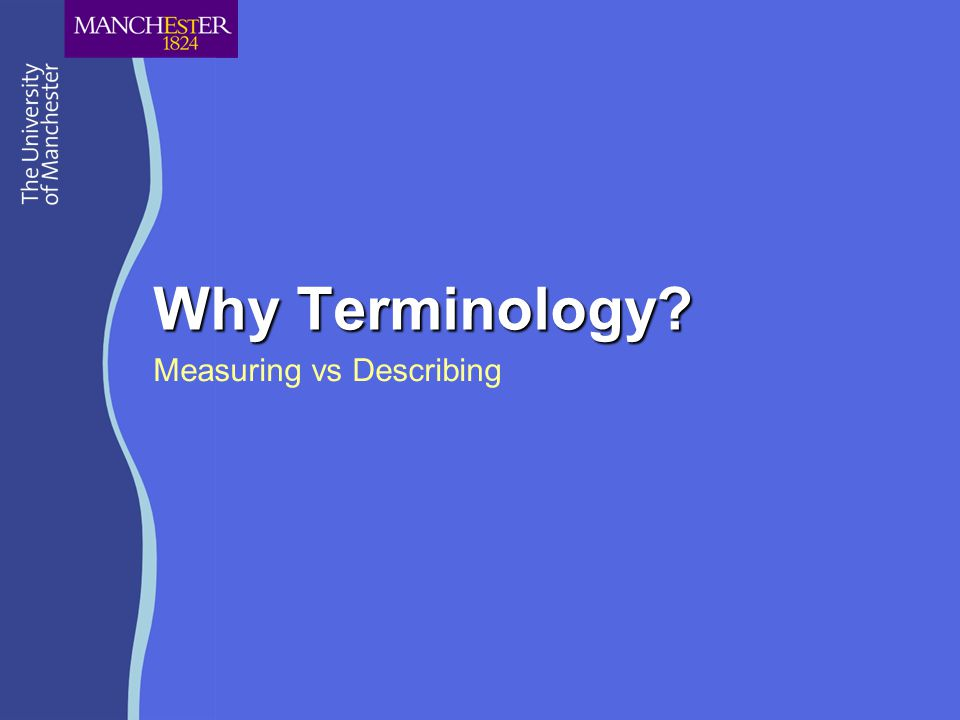 Why Terminology Measuring vs Describing