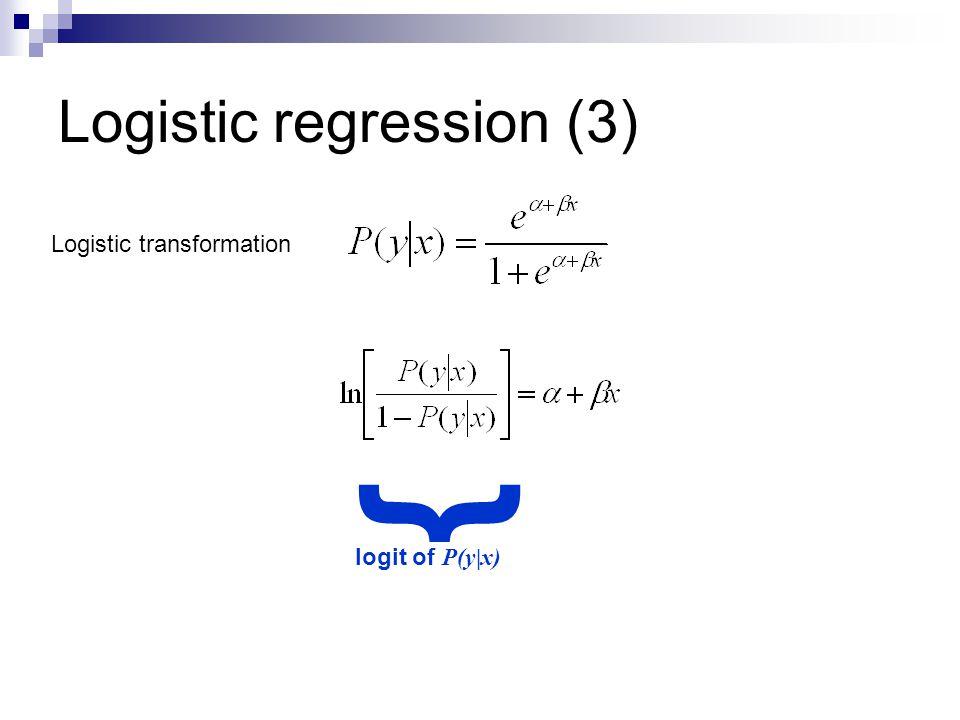 Logistic regression (3) logit of P(y|x) { Logistic transformation