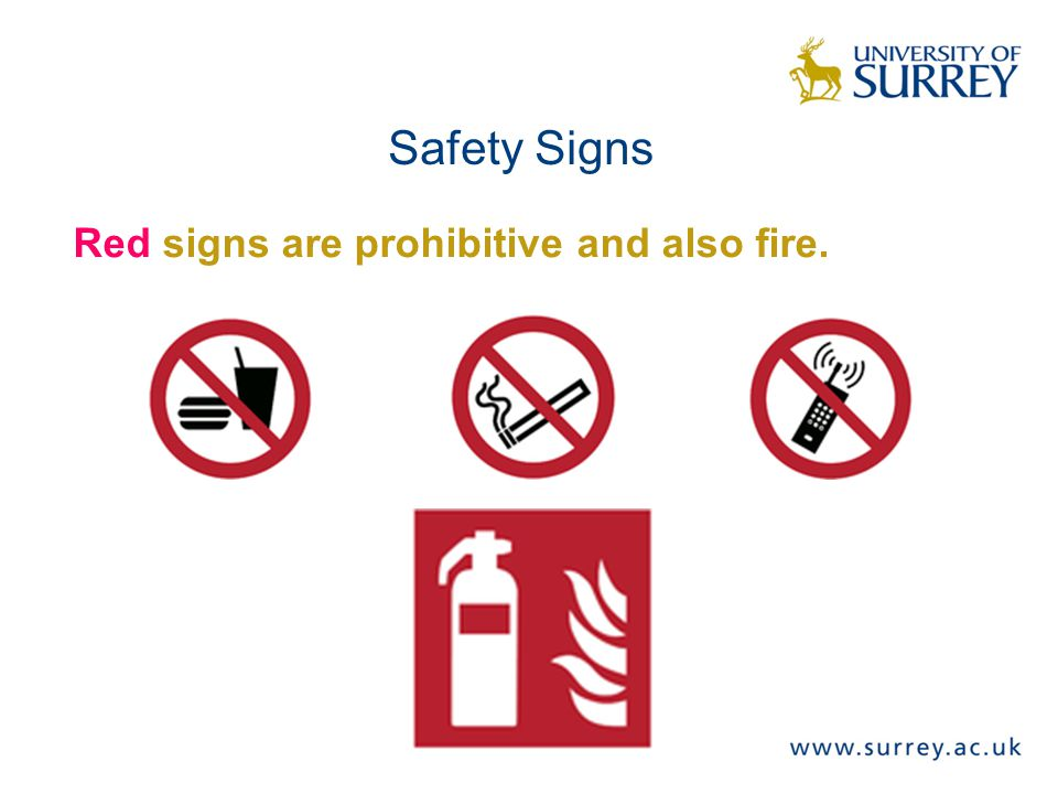 Safety Signs Red signs are prohibitive and also fire.