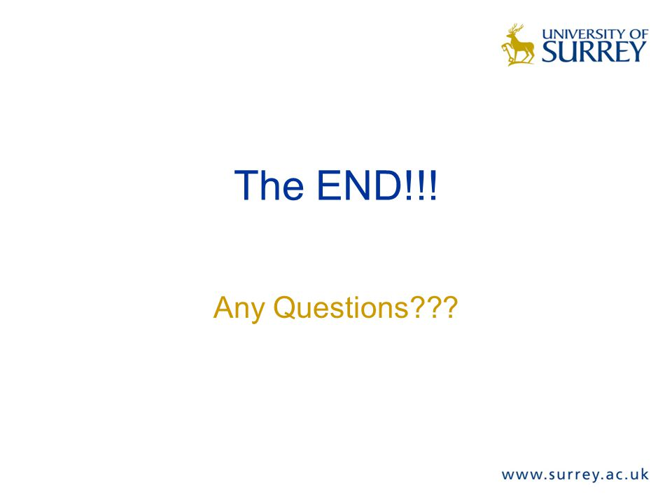 The END!!! Any Questions