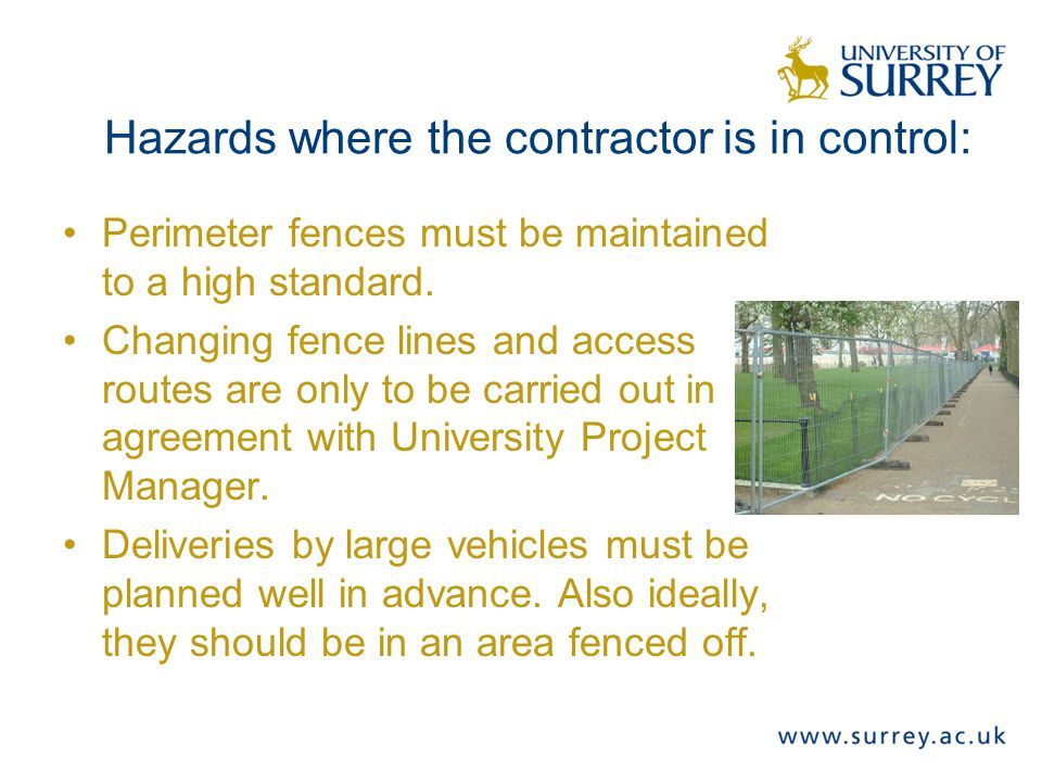 Hazards where the contractor is in control: Perimeter fences must be maintained to a high standard.