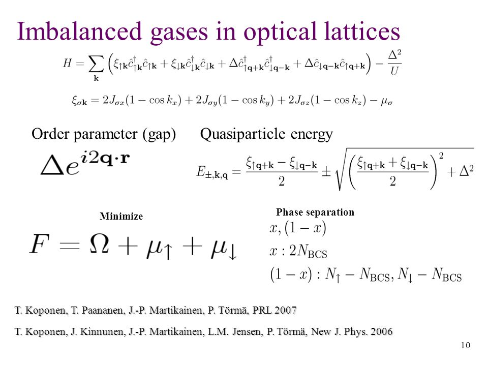 10 Imbalanced gases in optical lattices Minimize Phase separation T.