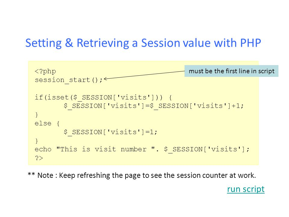 Setting & Retrieving a Session value with PHP <?php session_start(); if(isset($_SESSION['visits'])) { $_SESSION['visits']=$_SESSION['visits']+1; } els