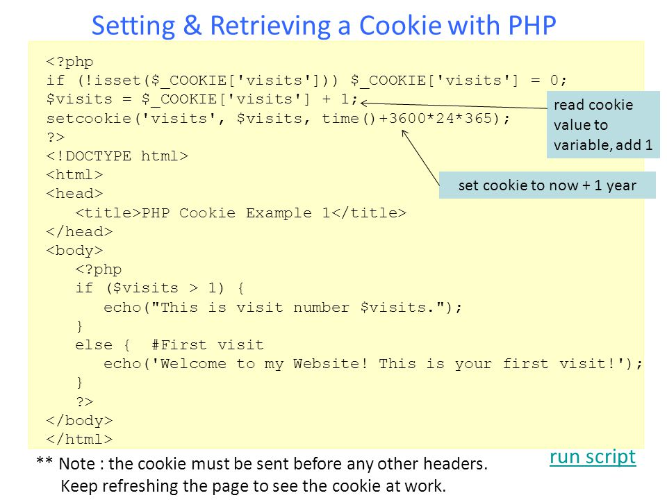 ** Note : the cookie must be sent before any other headers. Keep refreshing the page to see the cookie at work. Setting & Retrieving a Cookie with PHP