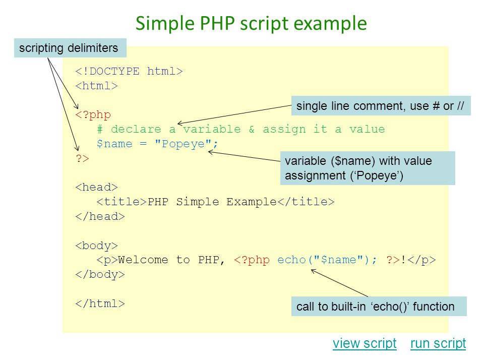 <?php # declare a variable & assign it a value $name =