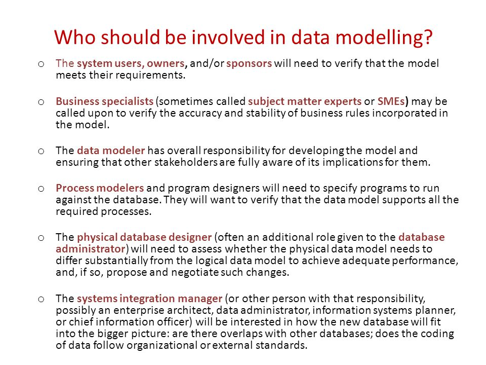 Who should be involved in data modelling.