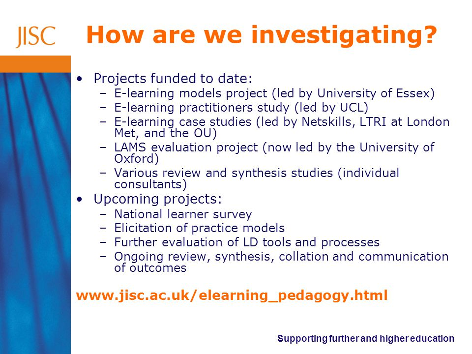 Supporting further and higher education How are we investigating.