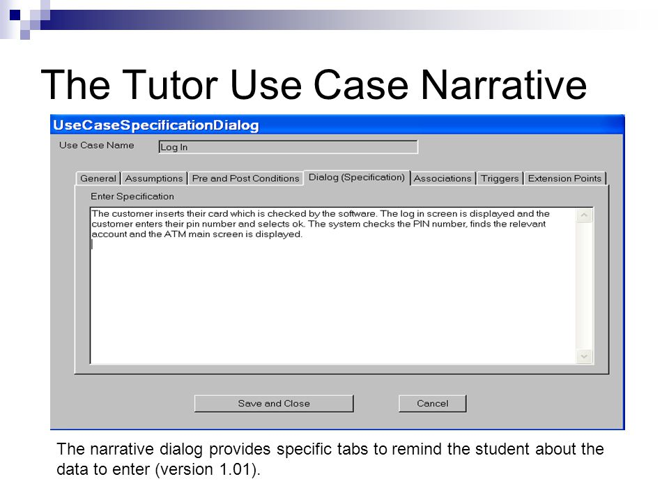 The Tutor Use Case Narrative The narrative dialog provides specific tabs to remind the student about the data to enter (version 1.01).