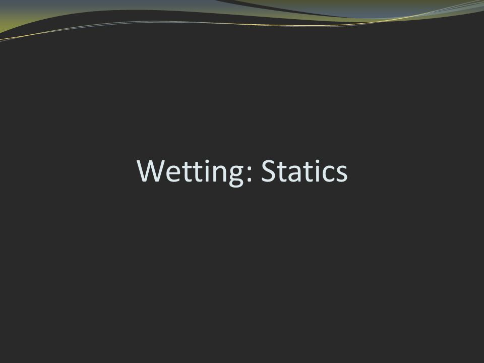 Wetting: Statics