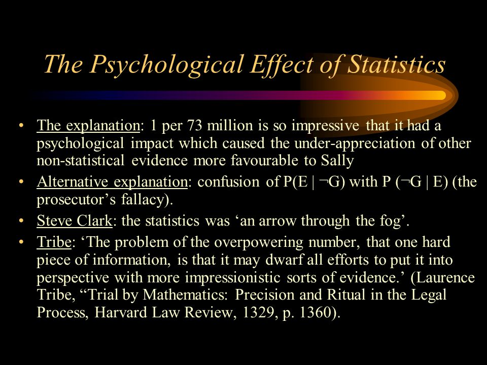 The Psychological Effect of Statistics The explanation: 1 per 73 million is so impressive that it had a psychological impact which caused the under-ap