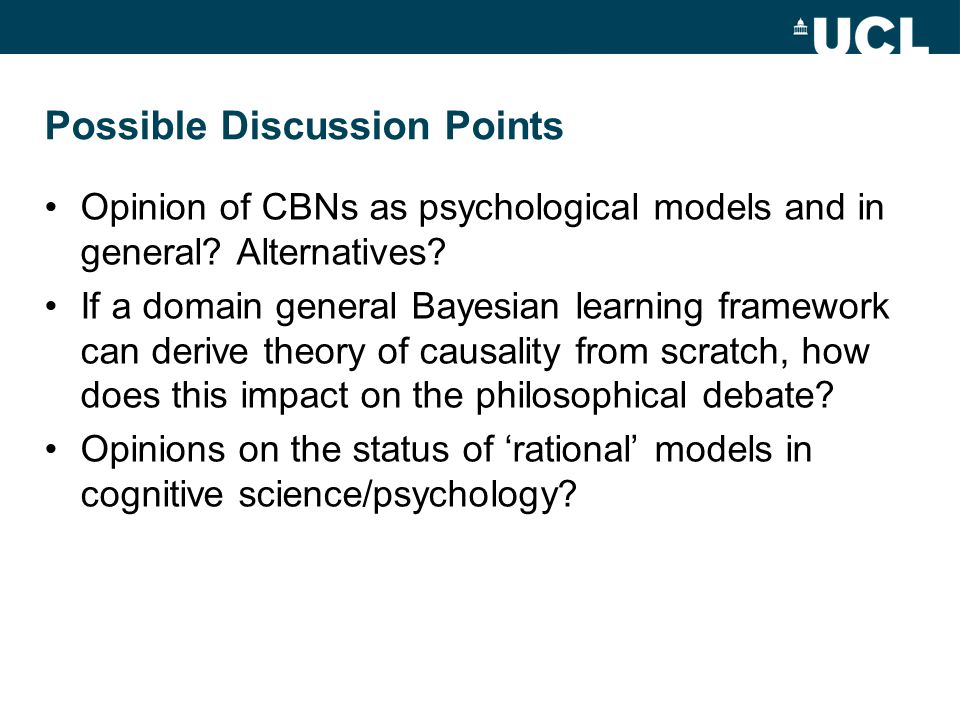 Possible Discussion Points Opinion of CBNs as psychological models and in general.