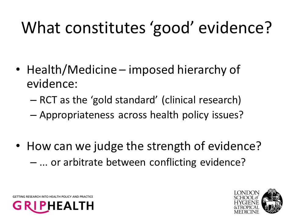 What constitutes 'good' evidence.