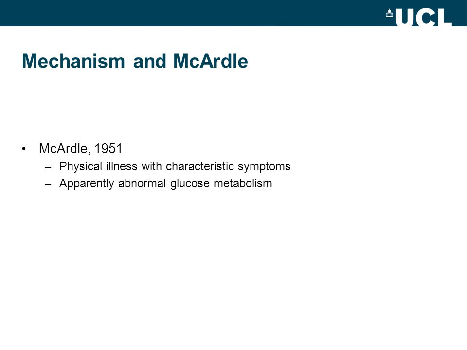 McArdle, 1951 –Physical illness with characteristic symptoms –Apparently abnormal glucose metabolism