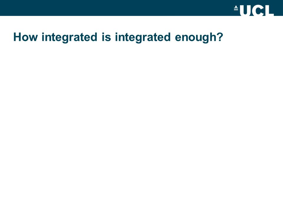How integrated is integrated enough