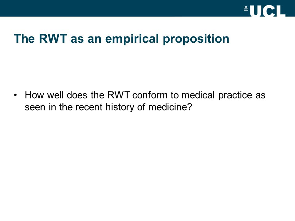 How well does the RWT conform to medical practice as seen in the recent history of medicine?