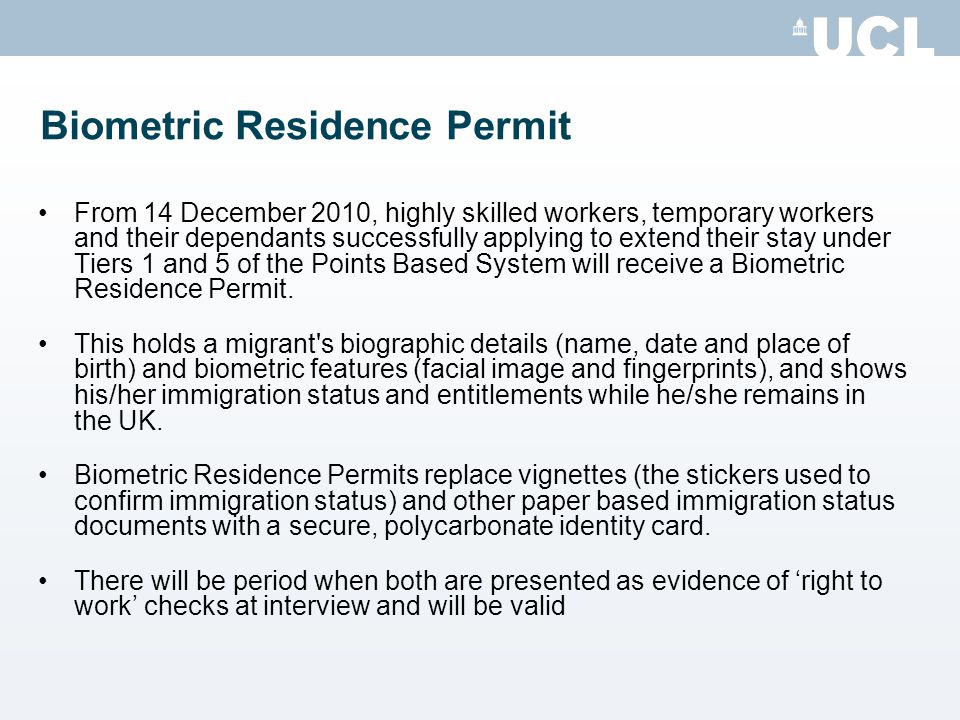 Biometric Residence Permit From 14 December 2010, highly skilled workers, temporary workers and their dependants successfully applying to extend their
