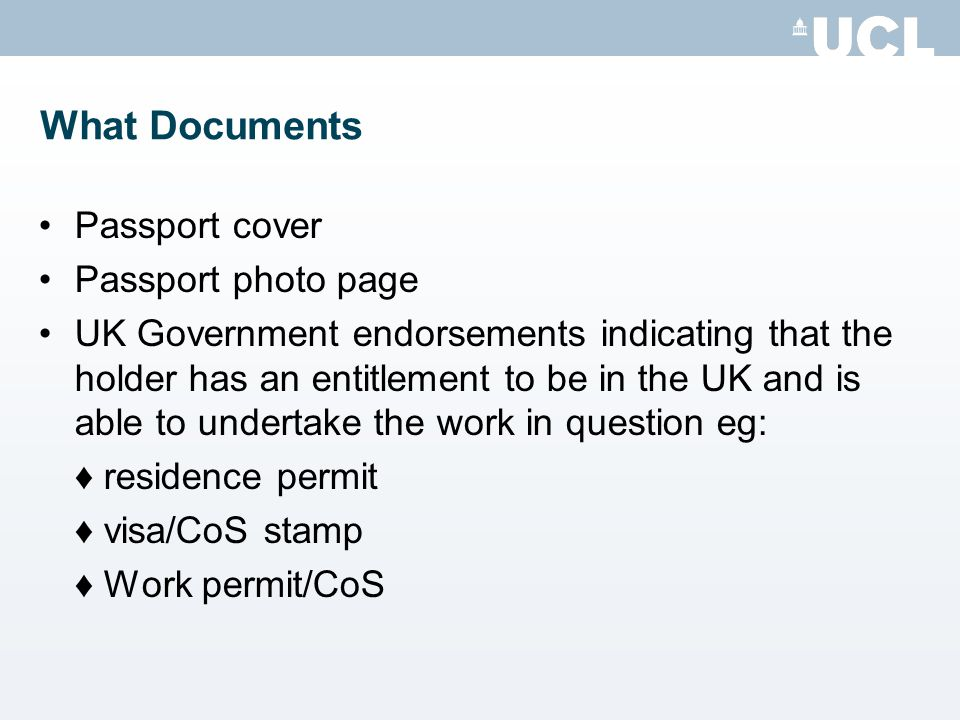 What Documents Passport cover Passport photo page UK Government endorsements indicating that the holder has an entitlement to be in the UK and is able