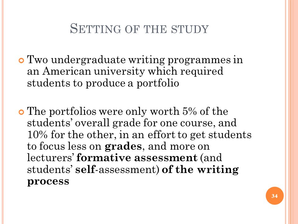 S ETTING OF THE STUDY Two undergraduate writing programmes in an American university which required students to produce a portfolio The portfolios wer