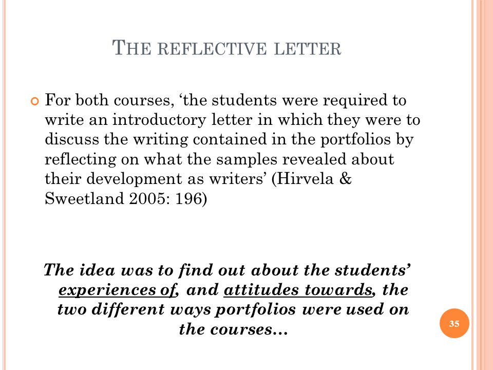 T HE REFLECTIVE LETTER For both courses, 'the students were required to write an introductory letter in which they were to discuss the writing contain
