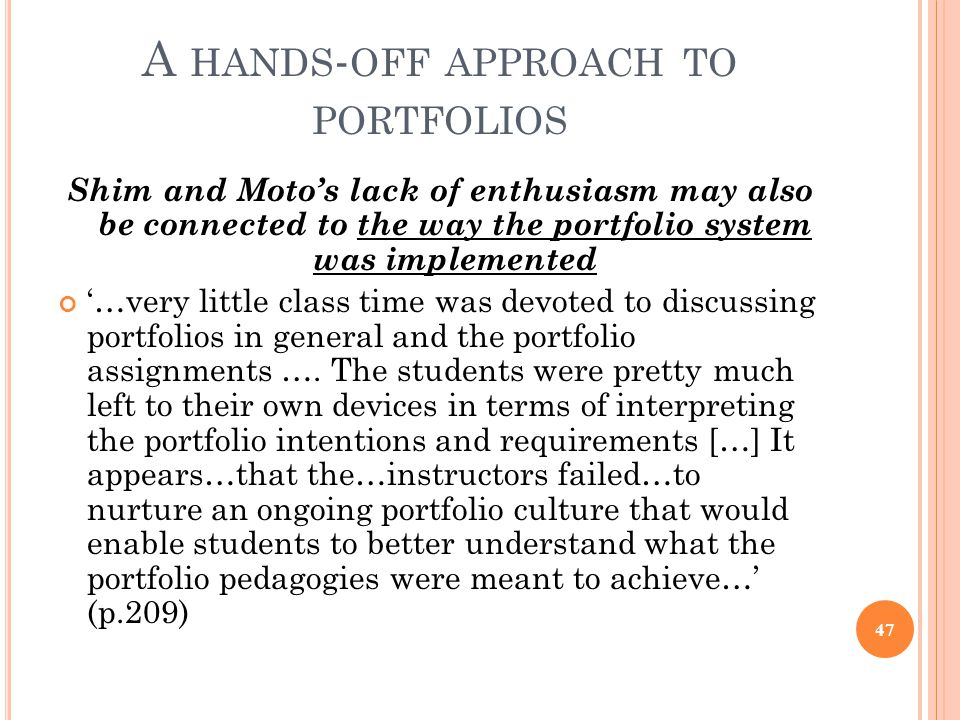 A HANDS - OFF APPROACH TO PORTFOLIOS Shim and Moto's lack of enthusiasm may also be connected to the way the portfolio system was implemented '…very l