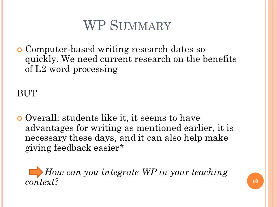 WP S UMMARY Computer-based writing research dates so quickly.