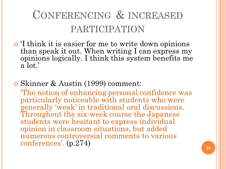 C ONFERENCING & INCREASED PARTICIPATION 'I think it is easier for me to write down opinions than speak it out.