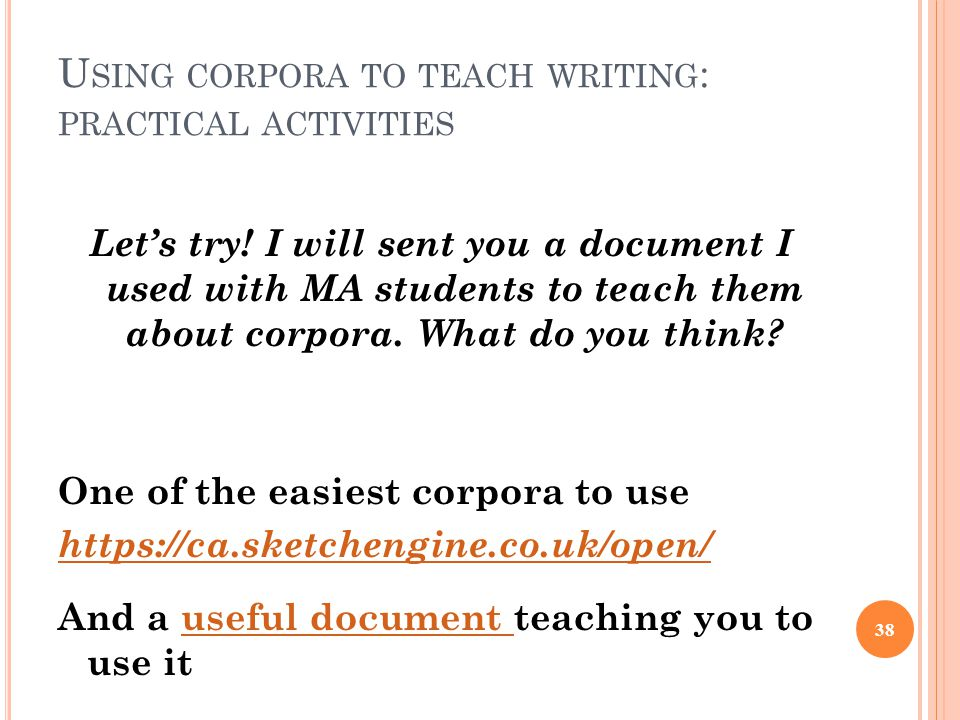 U SING CORPORA TO TEACH WRITING : PRACTICAL ACTIVITIES Let's try.