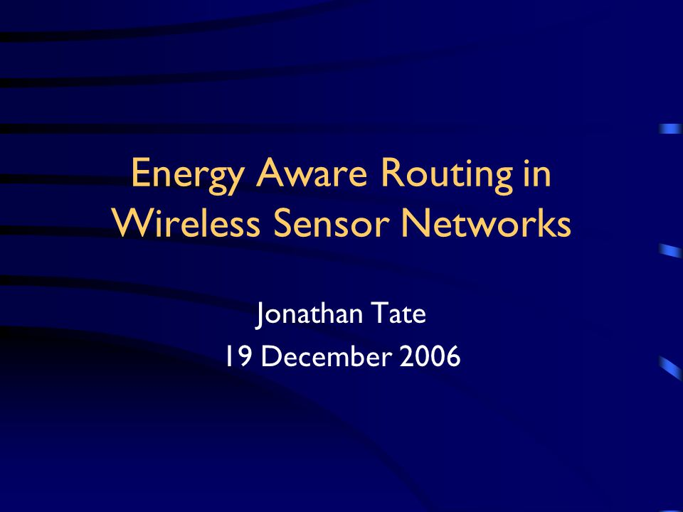 Outline Wireless Sensor Networks Routing strategies Reducing energy impact of routing Simulation as a design tool