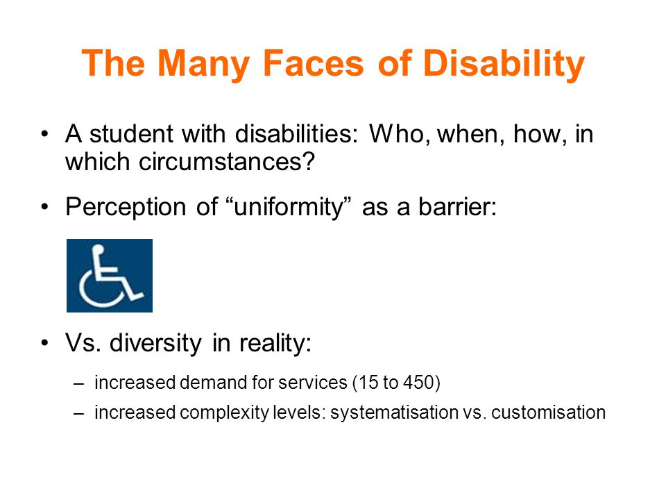 The Many Faces of Disability A student with disabilities: Who, when, how, in which circumstances.