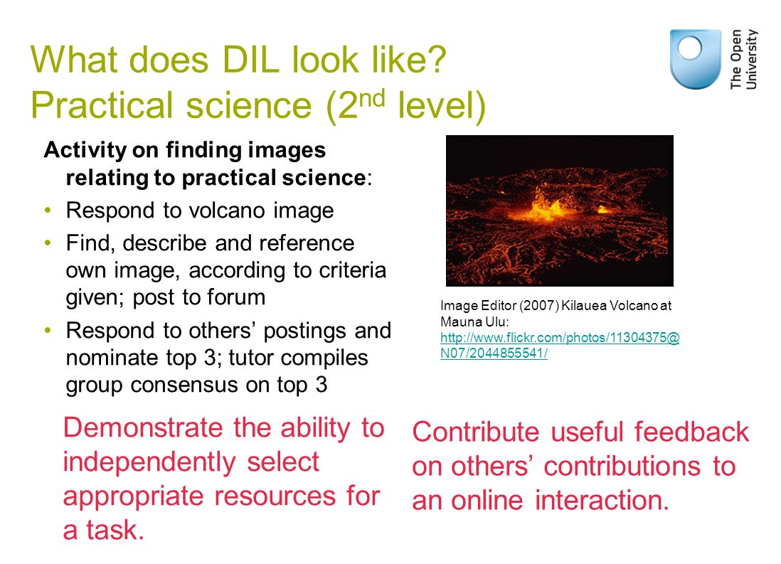 What does DIL look like? Practical science (2 nd level) Activity on finding images relating to practical science: Respond to volcano image Find, descr
