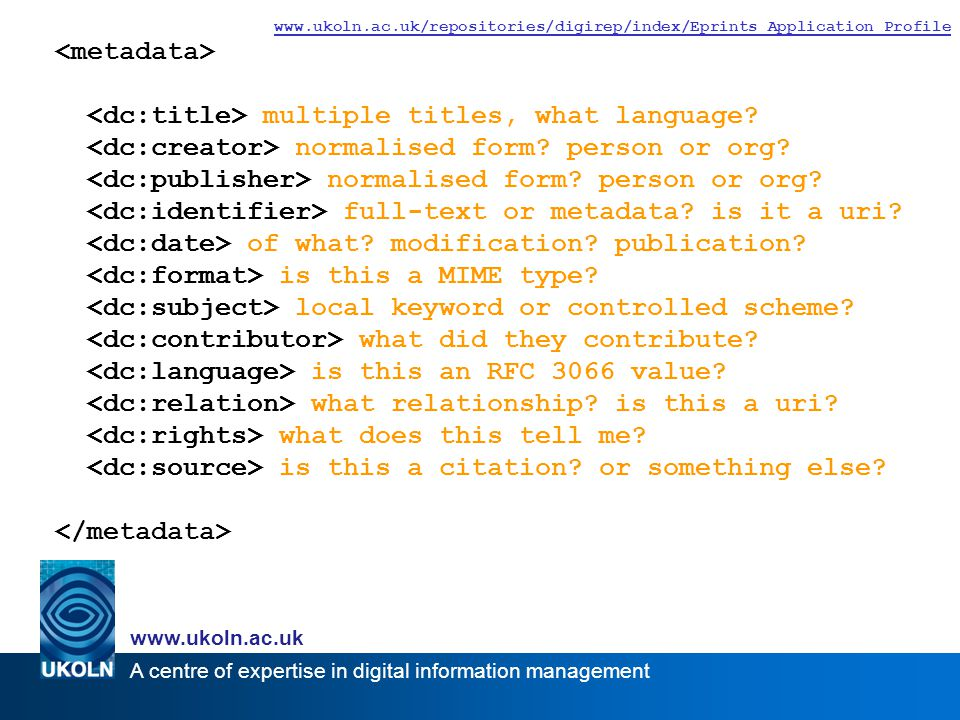 A centre of expertise in digital information management www.ukoln.ac.uk www.ukoln.ac.uk/repositories/digirep/index/Eprints_Application_Profile multiple titles, what language.