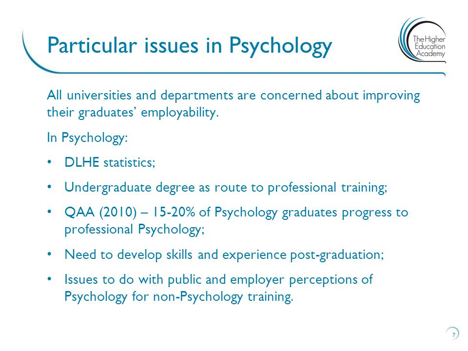 All universities and departments are concerned about improving their graduates' employability. In Psychology: DLHE statistics; Undergraduate degree as
