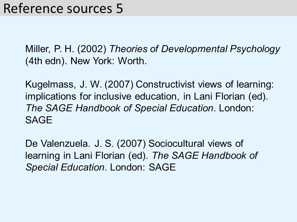 Miller, P.H. (2002) Theories of Developmental Psychology (4th edn).