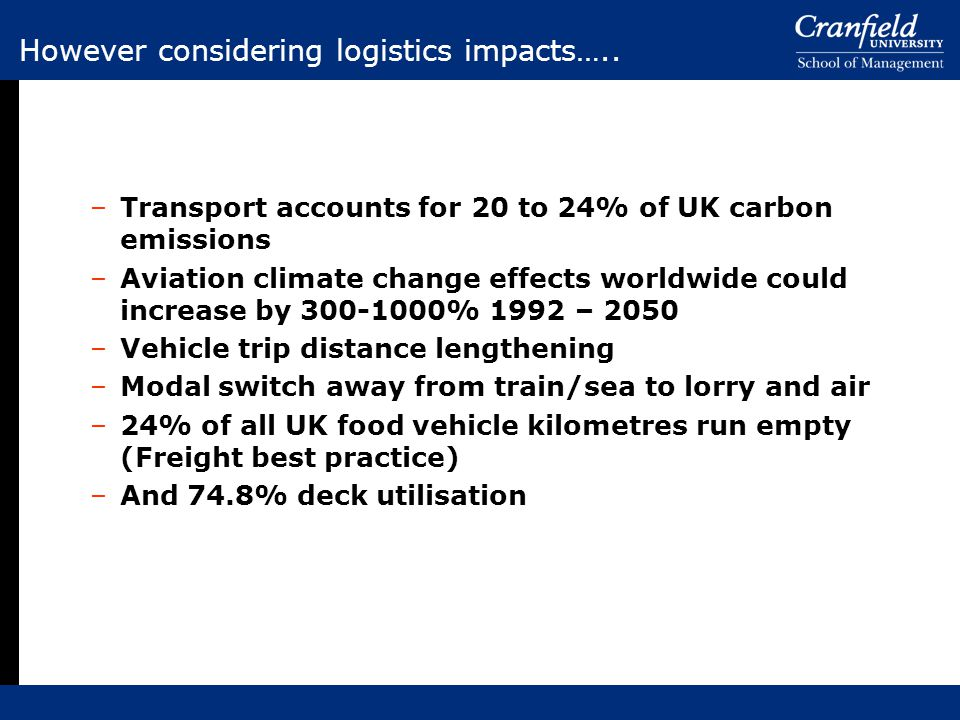 However considering logistics impacts…..