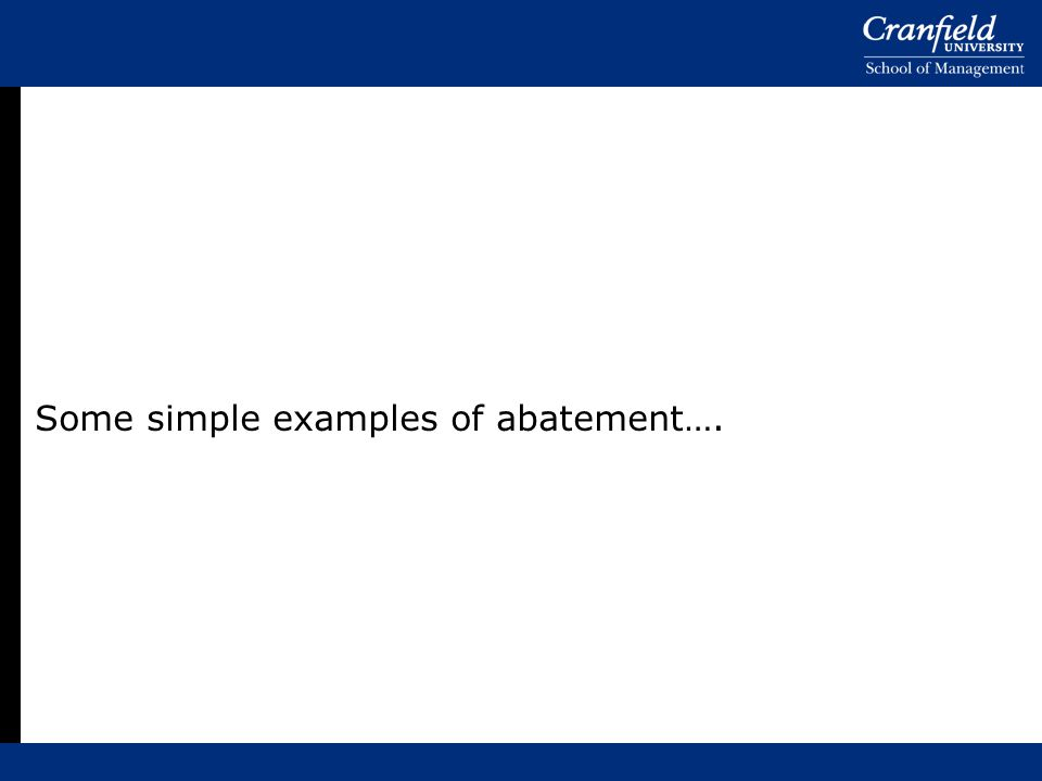 Some simple examples of abatement….