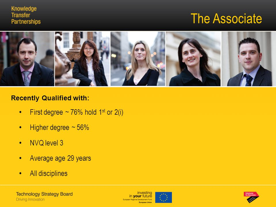 The Associate Recently Qualified with: First degree ~ 76% hold 1 st or 2(i) Higher degree ~ 56% NVQ level 3 Average age 29 years All disciplines