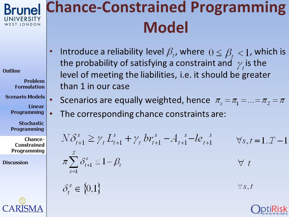 Outline Discussion Problem Formulation Scenario Models Stochastic Programming Linear Programming Chance- Constrained Programming Chance-Constrained Pr
