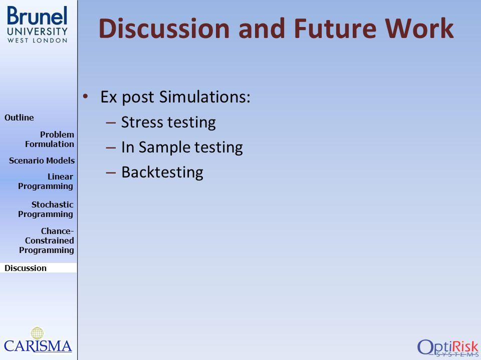 Outline Discussion Problem Formulation Scenario Models Stochastic Programming Linear Programming Chance- Constrained Programming Discussion and Future