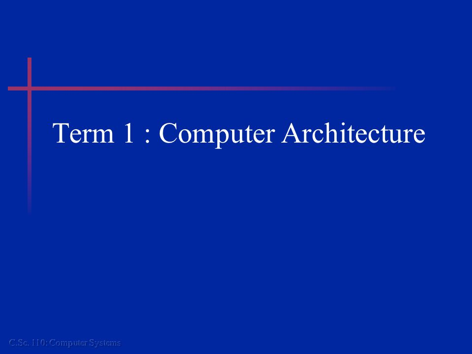 Term 1 : Computer Architecture