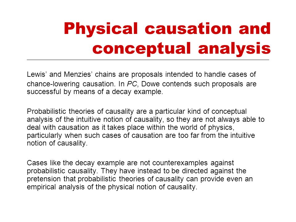 Physical causation and conceptual analysis Lewis' and Menzies' chains are proposals intended to handle cases of chance-lowering causation.