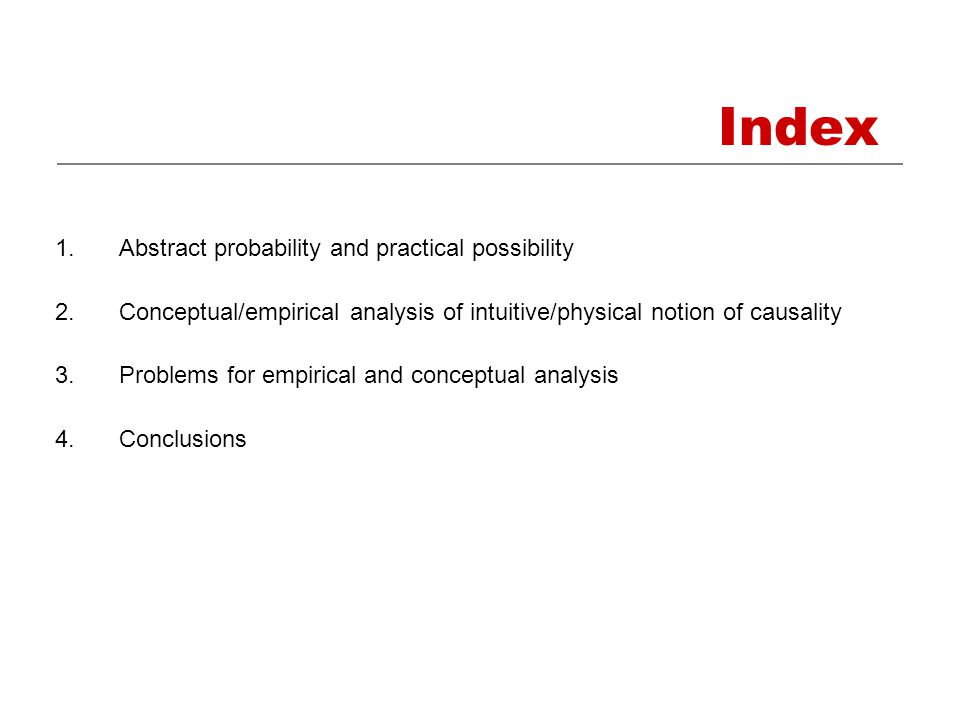 Index 1.Abstract probability and practical possibility 2.