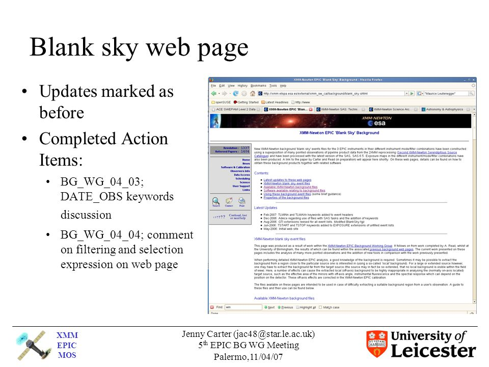 XMM EPIC MOS Jenny Carter (jac48@star.le.ac.uk) 5 th EPIC BG WG Meeting Palermo,11/04/07 Blank sky web page Updates marked as before Completed Action