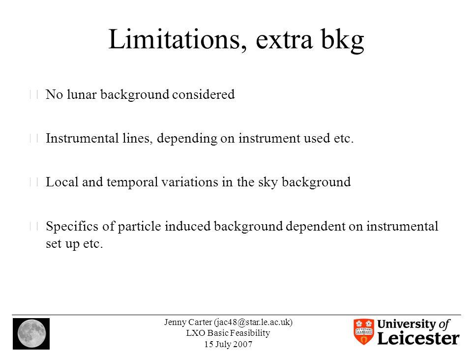Jenny Carter (jac48@star.le.ac.uk) LXO Basic Feasibility 15 July 2007 Results – using MOS response