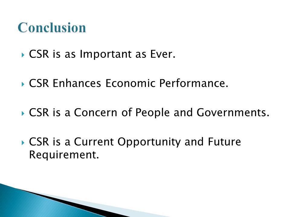  CSR is as Important as Ever.  CSR Enhances Economic Performance.