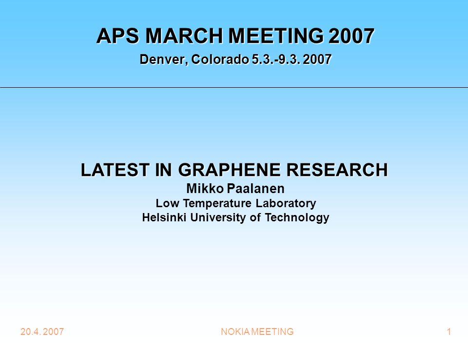 20.4. 2007NOKIA MEETING1 APS MARCH MEETING 2007 Denver, Colorado 5.3.-9.3.
