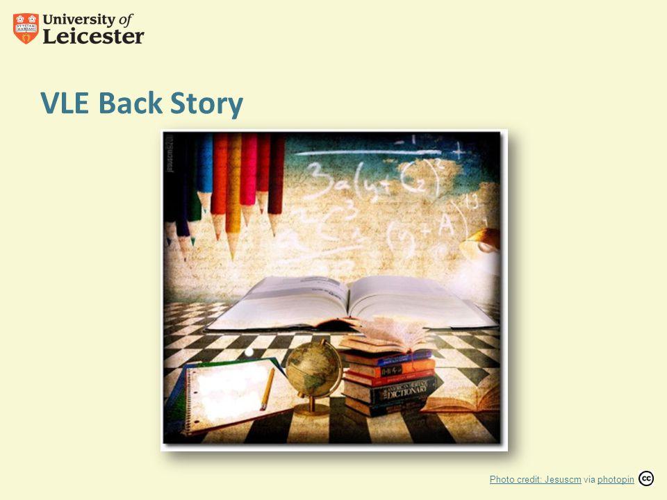 VLE Back Story Photo credit: JesuscmPhoto credit: Jesuscm via photopinphotopin