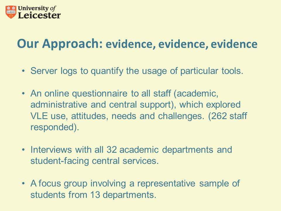 Our Approach: evidence, evidence, evidence Server logs to quantify the usage of particular tools.