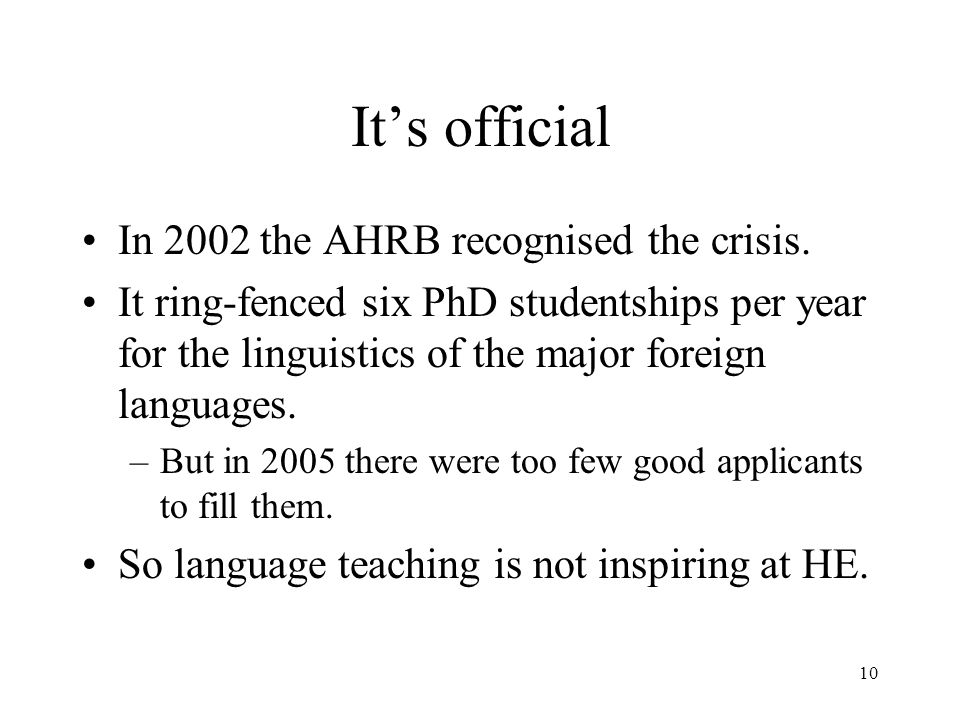10 It's official In 2002 the AHRB recognised the crisis.